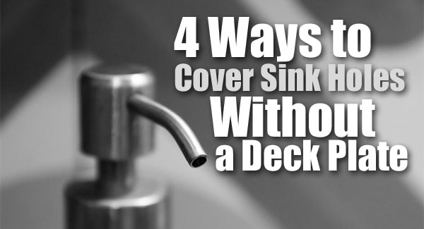 4 ways to cover sink holes without a kitchen faucet deck plate rh springspoutfaucets com moen deck plate kitchen faucet